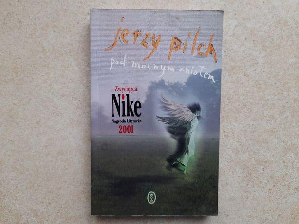 Pod mocnym aniołem Jerzy Pilch