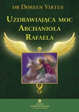 """Książka """" Uzdrawiająca moc Archanioła Rafaela"""" - dr Doreen Virtue"""