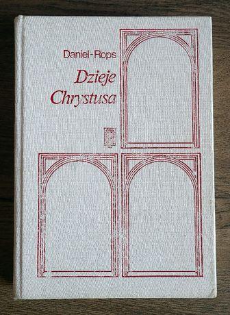 Henri Daniel-Rops - Dzieje Chrystusa (stare wydanie, biały kruk)