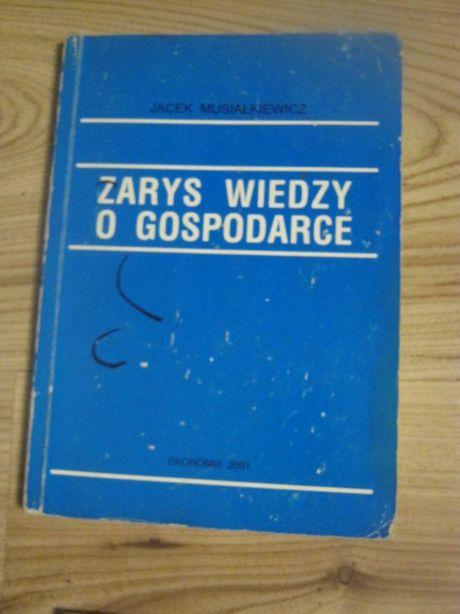 Zarys wiedzy o gospodarce Jacek Musiałkiewicz
