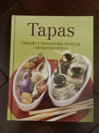 Nowa książka Tapas zakąski z hiszpańską tradycją i temperamentem