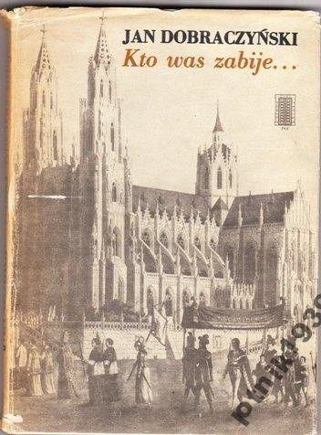 Jan Dobraczyński: Kto was zabije. Powieść o Joannie d'Arc Ełk - image 1