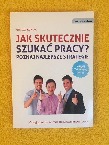 Alicja Jankowska. Jak skutecznie szukać pracy.