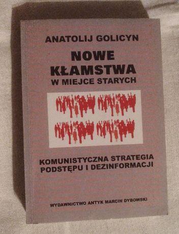 Nowe kłamstwa w miejsce starych - Anatolij Golicyn