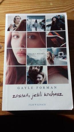 """Książka dla młodzieży-""""Zostań, jeśli kochasz """" Gayle Forman"""