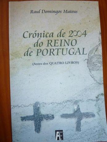Crónica de 2004 do Reino de Portugal de Raul Domingos Mateus