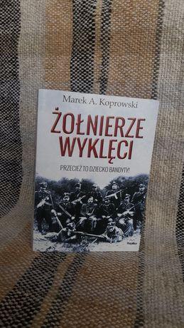 """Książka """"Żołnierze Wyklęci"""" Marek A. Koprowski"""