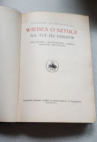 Wiedza o sztuce na tle jej dziejów Eligiusz Niewiadomski 1923 antyk
