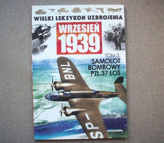 Wielki Leksykon Uzbrojenia, wrzesień 1939 tom 3, samolot PZL.37 Łoś.