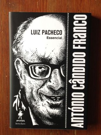 António Cândido Franco - Luiz Pacheco Essencial