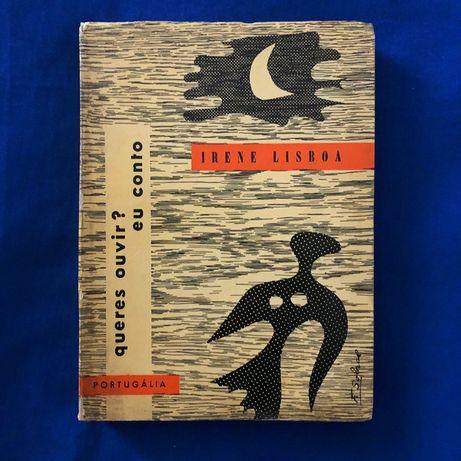 Irene Lisboa QUERES OUVIR? EU CONTO - ilustrado - Primeira Edição