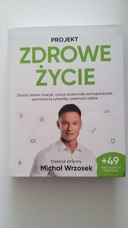 Michal Wrzosek Projekt Zdrowe Życie ksiązka Dietetyk Kliniczny