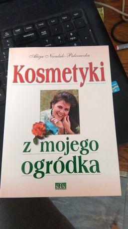 Kosmetyki z mojego ogródka / Alicja Nowak-Palczewska