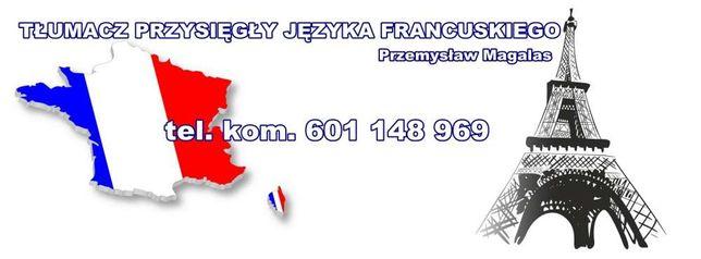 Tłumacz przysięgły jezyka francuskiego - P. Magalas - 601.148.969
