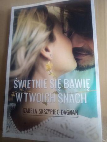 Świetnie się bawię w twoich snach - Izabela Skrzypiec-Dagnan romans
