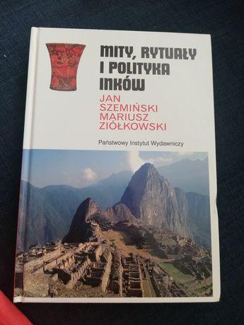 Mity, rytuały i polityka Inków Jan Szemiński