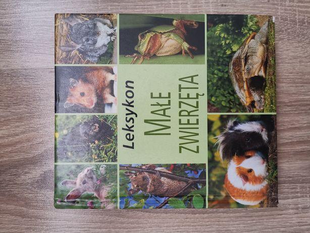 Leksykon Małe zwierzęta książka o zwierzętach zwierzątkach