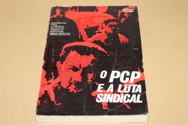 O PCP e a Luta Sindical (1935/1973)