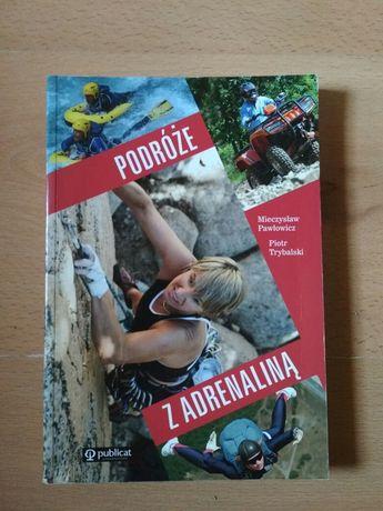 Podróże z adrenaliną Pawłowicz Trybalski