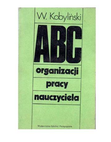 ABC organizacji pracy nauczyciela W. Kobyliński