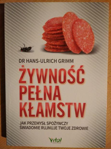 Żywność pełna kłamstw Hans-Ulrich Grimm