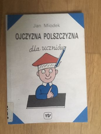 """Książka """"Ojczyzna polszczyzna dla uczniów"""" Jan Miodek"""