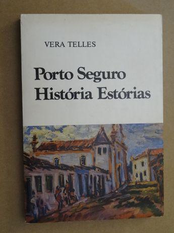 Porto Seguro - História Estórias de Vera Telles