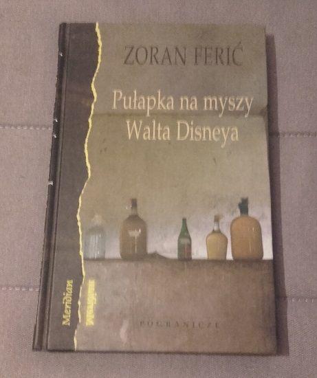 Zoran Ferić - Pułapka na myszy Walta Disneya