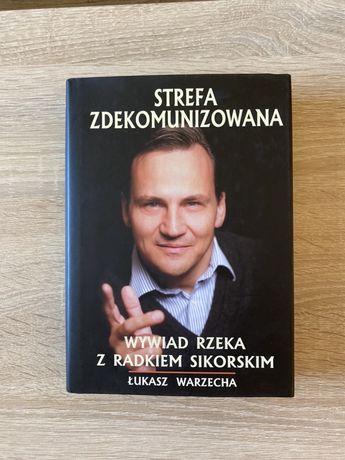 Ł. Warzecha - Strefa Zdekomunizowana. Wywiad z Radkiem Sikorskim