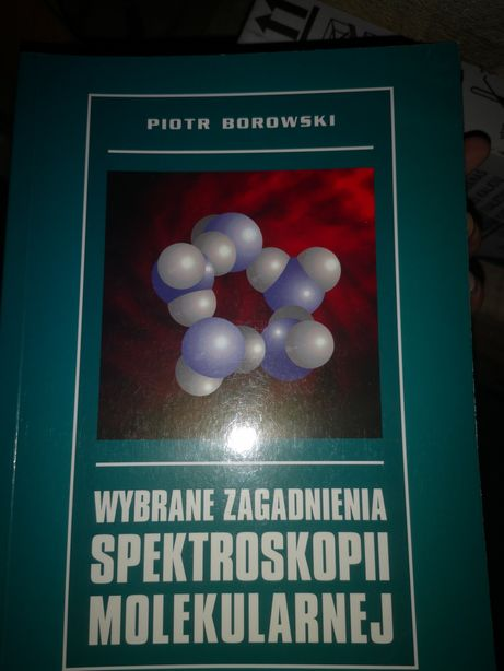 Wybrane zagadnienia spektroskopii molekularnej