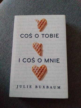 Coś o tobie i coś o mnie - Julie Buxbaum