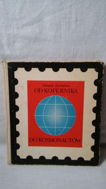Od Kopernika do Kosmonautów Edward Karłowicz