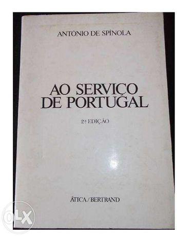 Ao Serviço de Portugal.António de Spinola.