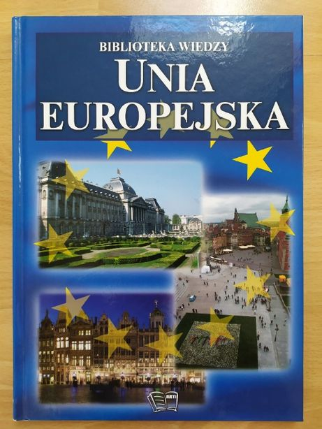 Unia Europejska. Biblioteka Wiedzy.