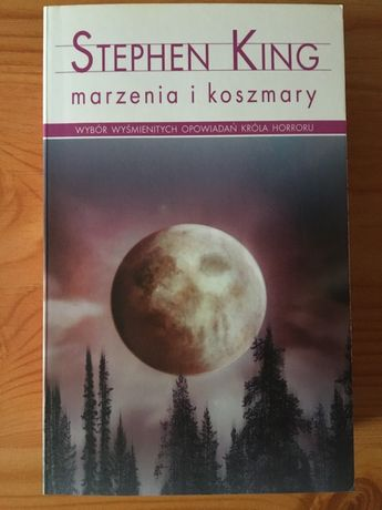 "Stephen King ""Marzenia i koszmary"""