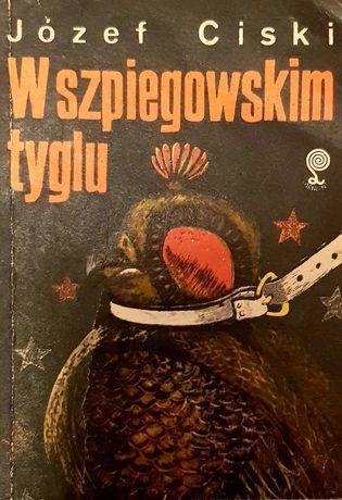 Józef Ciski - W szpiegowskim tyglu; reportaże szpiegowskie