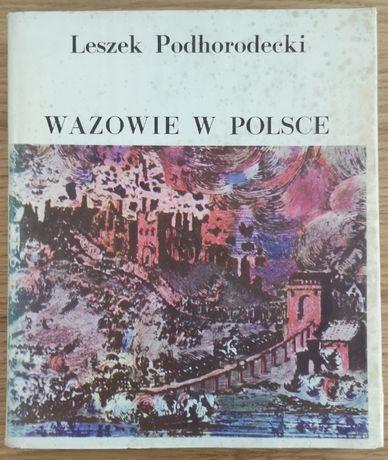 Wazowie w Polsce - Podhorodecki Leszek