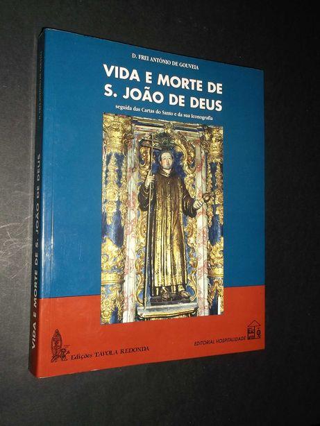 Gouveia (D.Frei António de);Vida e Morte de S.João de Deus