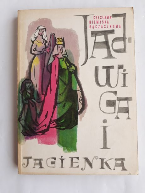 Jadwiga i Jagienka; Czesława Niemyska Rączaszkowa
