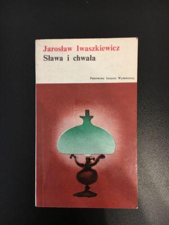Sława i chwała Jarosław Iwaszkiewicz Tom 1