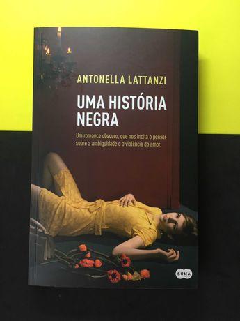 Antonella Lattanzi - Uma História Negra (Portes CTT Grátis)