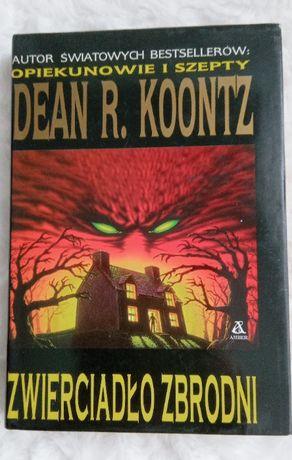 Zwierciadło zbrodni Dean.R.Koontz