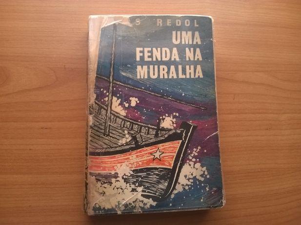 Uma Fenda na Muralha (1.ª ed.) - Alves Redol