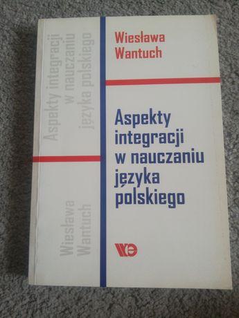 Wantuch. Aspekty integracji w nauczaniu języka polskiego