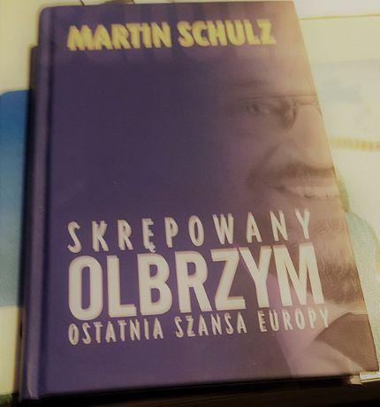 Martin Schultz Skrępowany Olbrzym, Ostatnia szansa Europy. Wyd. Muza 2