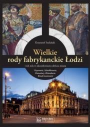 tutam Wielkie rody fabrykanckie Łodzi... Autor: Stefański Krzysztof