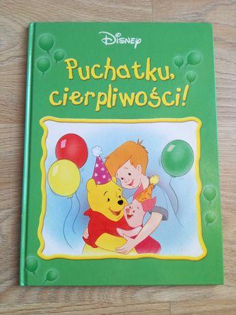 Książka dla dzieci Puchatku, cierpliwości! Disney Kubuś Puchatek