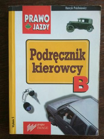 Podręcznik kierowcy B Henryk Próchniewicz