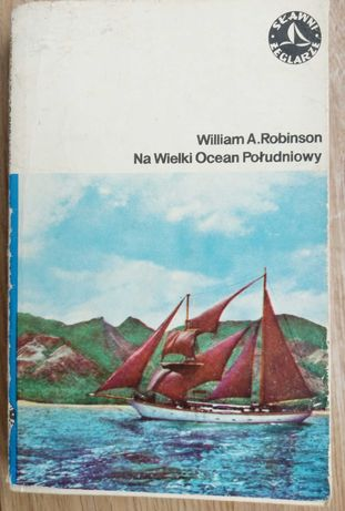 Na Wielki Ocean PołudniowyWilliam A. Robinson