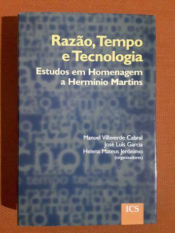Razão, Tempo e Tecnologia: Estudos em Homenagem a Hermínio Martins